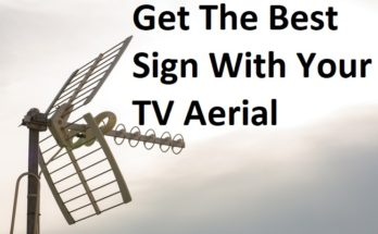 Get The Best Sign With Your TV Aerial