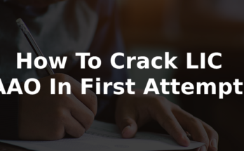 How To Crack LIC AAO In First Attempt